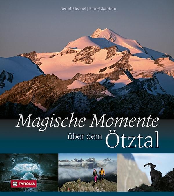 Das neue Buch von Bernd Ritschel (Fotos) und Franziska Horn (Text) zeigt die Schönheiten des Ötztals. Foto: Tyrolia